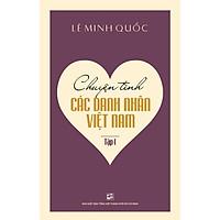 Chuyện Tình Các Danh Nhân Việt Nam (Tập 1)