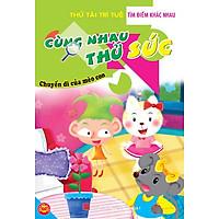 Cùng Nhau Thử Sức - Chuyến Đi Của Mèo Con (Bộ Sách Tìm Điểm Khác Nhau)