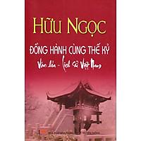 Đồng Hành Cùng Thế Kỷ Văn Hóa - Lịch Sử Việt Nam