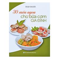 30 Món Ngon Cho Bữa Cơm Gia Đình