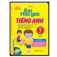 Em Học Giỏi Tiếng Anh Lớp 7 - Tập 1 (Bìa Mềm)