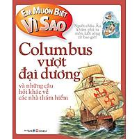 Em Muốn Biết Vì Sao: Columbus Vượt Đại Dương