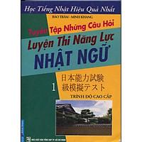 Tuyển Tập Những Câu Hỏi - Luyện Thi Năng Lực Nhật Ngữ - Tập 1