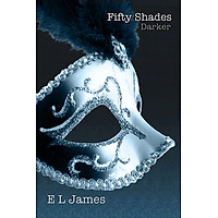 Fifty Shades Darker: Book Two of the Fifty Shades Trilogy - Năm mươi sắc thái