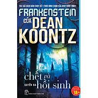 Frankenstein: Tập 3 - Chết Và Hồi Sinh