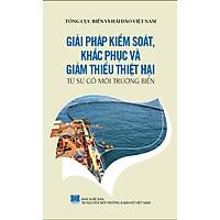 Bảo Vệ Chủ Quyền Biển Đảo Tổ Quốc – Giải Pháp Kiểm Soát, Khắc Phục Và Giảm Thiểu Thiệt Hại Từ Sự Cố Môi Trường Biển