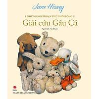 Những Người Bạn Thú Nhồi Bông - Giải Cứu Gấu Cả (Phiên Bản Bìa Mềm)