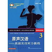 Giáo Trình Luyện Nghe Hán Ngữ - Tập 3 (Nguyên Bản) (Kèm CD)