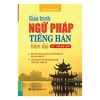 Giáo Trình Ngữ Pháp Tiếng Hán Hiện Đại (Sơ - Trung Cấp)