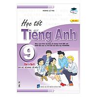 Học Tốt Tiếng Anh 9 (Tập 1 Và Tập 2)