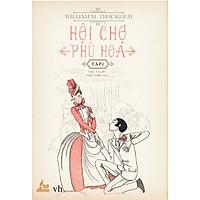Hội Chợ Phù Hoa - Tập 1 (Đinh Tị)