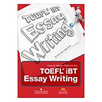 How To Master Skills For The TOEFL iBT Essay Writing