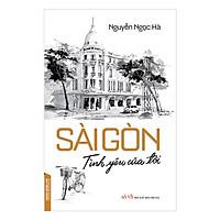 Sài Gòn - Tình Yêu Của Tôi