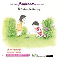 Thực Hành Montessori Hàng Ngày - Chú Chim Bị Thương