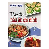 Thực Đơn Nấu Ăn Gia Đình (Tập 1)