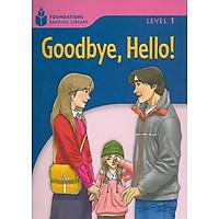 Goodbye, Hello: Foundations 1