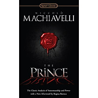 Signet Classics: The Prince (The Classic Analysis Of Statesmanship And Power With A New Afterword by Regina Barreca)