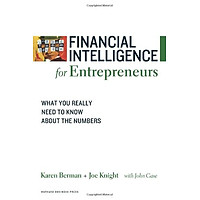 Financial Intelligence for Entrepreneurs: What You Really Need to Know About the Numbers (Financial Intelligence) (Financial Intelligence)