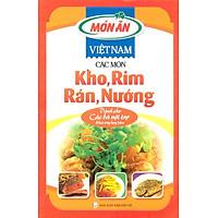 Món Ăn Việt Nam - Các Món Kho, Rim, Rán, Nướng