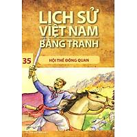 Lịch Sử Việt Nam Bằng Tranh Tập 35: Hội Thề Đông Quan (Tái Bản)