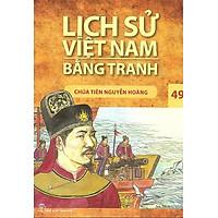 Lịch Sử Việt Nam Bằng Tranh 49: Chúa Tiên Nguyễn Hoàng (Tái Bản)