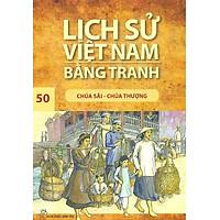 Lịch Sử Việt Nam Bằng Tranh 50: Chúa Sãi - Chúa Thượng (Tái Bản)