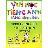 Vui Học Tiếng Anh Bằng Hình Ảnh - 1000 Động Từ