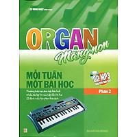 Organ Măng Non Mỗi Tuần Một Bài Học Phần 2 (Kèm CD)