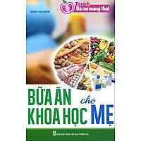 Tủ Sách Bà Mẹ Mang Thai - Bữa Ăn Khoa Học Cho Mẹ