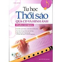 Tự Học Thổi Sáo Qua CD Và Hình Ảnh Phần Cơ Bản (Kèm CD)