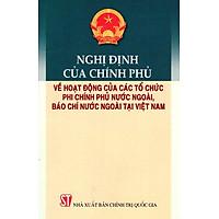 Nghị Định Của Chính Phủ Về Hoạt Động Của Các Tổ Chức Phi Chính Phủ Nước Ngoài, Báo Chí Nước Ngoài Ở Việt Nam