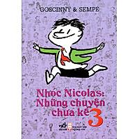 Nhóc Nicolas Những Chuyện Chưa Kể - Tập 3 (Tái Bản 2015)