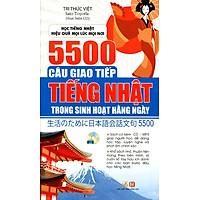 5500 Câu Giao Tiếp Tiếng Nhật Trong Sinh Hoạt Hàng Ngày (Kèm CD)