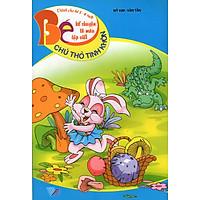 Bé Kể Chuyện Tô Màu Tập Viết (Dành Cho Bé 3 - 4 Tuổi) - Chú Thỏ Tinh Khôn