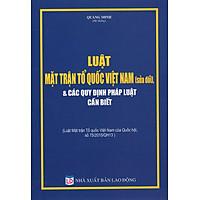 Luật Mặt Trận Tổ Quốc Việt Nam (Sửa Đổi) & Các Quy Định Pháp Luật Cần Biết