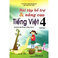 Bài Tập Bổ Trợ Và Nâng Cao Tiếng Việt Lớp 4 (Tập 2)