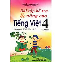 Bài Tập Bổ Trợ Và Nâng Cao Tiếng Việt Lớp 4 (Tập 1)