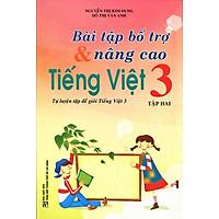 Bài Tập Bổ Trợ Và Nâng Cao Tiếng Việt Lớp 3 (Tập 2)