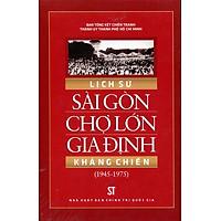 Lịch Sử Sài Gòn Chợ Lớn Gia Định Kháng Chiến