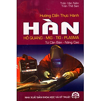 Hướng Dẫn Thực Hành Hàn Hồ Quang - Mig - Tig - Plasma