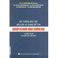 Hệ Thống Bài Tập, Bài Giải Và Dạng Đề Thi Nghiệp Vụ Ngân Hàng Thương Mại