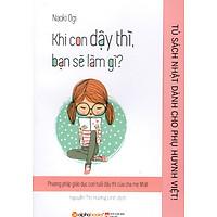 Tủ Sách Nhật Dành Cho Phụ Huynh Việt - Khi Con Dậy Thì Bạn Sẽ Làm Gì?
