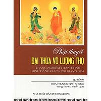Phật Thuyết Đại Thừa Vô Lượng Thọ Trang Nghiêm Thanh Tịnh Bình Đẳng Giác Kinh Giảng Giải (Quyển 6)