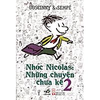 Nhóc Nicolas: Những Chuyện Chưa Kể (Tập 2) - Tái Bản 2015