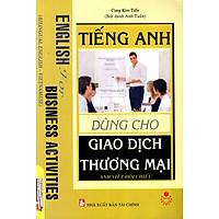 Tiếng Anh Dùng Cho Giao Dịch Thương Mại (Anh - Việt Đối Chiếu)