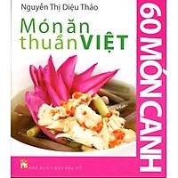 Món Ăn Thuần Việt - 60 Món Canh