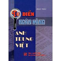 Từ Điển Ngân Hàng (Anh - Trung - Việt)