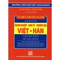 Từ Điển Việt - Hàn (Chuyên Ngành Doanh Nghiệp - Kinh Tế - Thương Mại) (Sách Bỏ Túi)