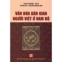 Văn Hóa Dân Gian Người Việt Ở Nam Bộ