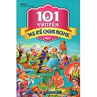 101 Truyện Mẹ Kể Con Nghe (Tập 1)